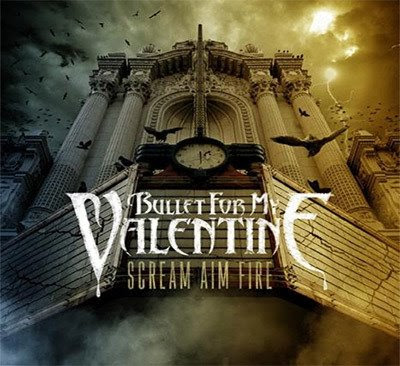 Artist: Bullet for my valentine. CD-Titel: Scream aim fire