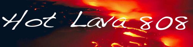 Hot Lava 808