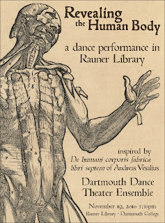 "A poster titled ""Revealing the Human Body ; a dance performance in Rauner Library."" Half the poster is filled with an anatomical illustration of a human body from the hips up. The remaining text reads ""inspired by De humanitarian's corporis fabric libra septum of Andrew Vesalius ; Dartmouth Dance Theater Ensemble ; November 19, 2010 3:30 pm Rauner Library - Dartmouth College."""