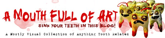 A Mouth Full Of Art : Sink Your Teeth in this Blog