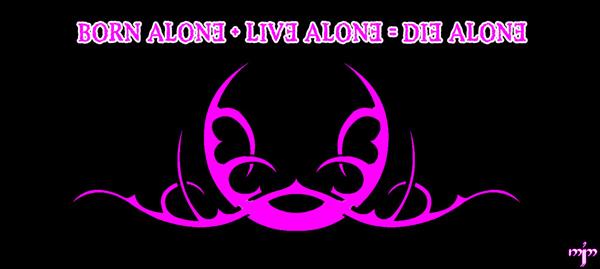 Born Alone + Live Alone = Die Alone