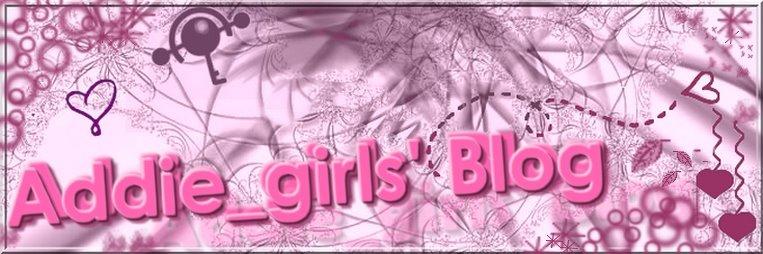 Addie Girls' Blog!