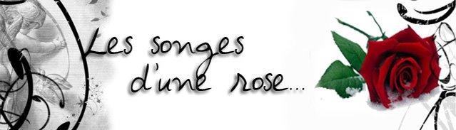 Les songes d'une Rose