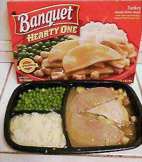 http://bp2.blogger.com/_Y8ivEwTwk28/RdEd0dxaEAI/AAAAAAAAABU/D314vIcBu0A/s320/Banquet+Hearty+Turkey.jpg