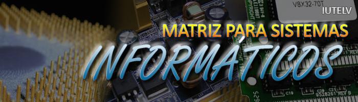 Matriz para Sistemas Informáticos