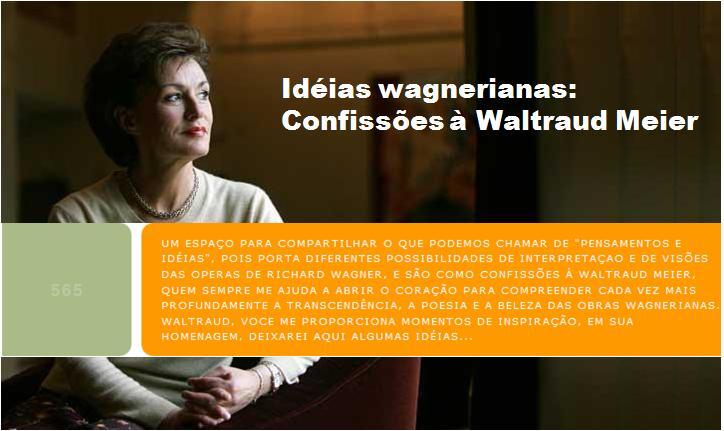 Idéias wagnerianas: Confissões à Waltraud Meier