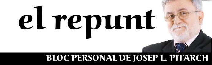 EL REPUNT - BLOG DE JOSEP L. PITARCH