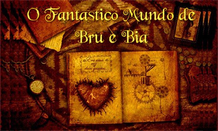O fantástico mundo de Bru e Bia