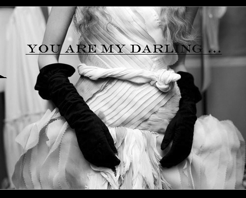 you are my darling ...