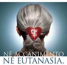 NE' ACCANIMENTO NE' EUTANASIA