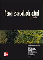 Prensa especializada actual. Doce calas - Juan José Fernández Sanz (coord.)