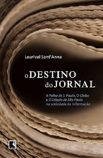 O Destino do Jornal (Sao Paulo: Grupo Editorial Record, 2008)