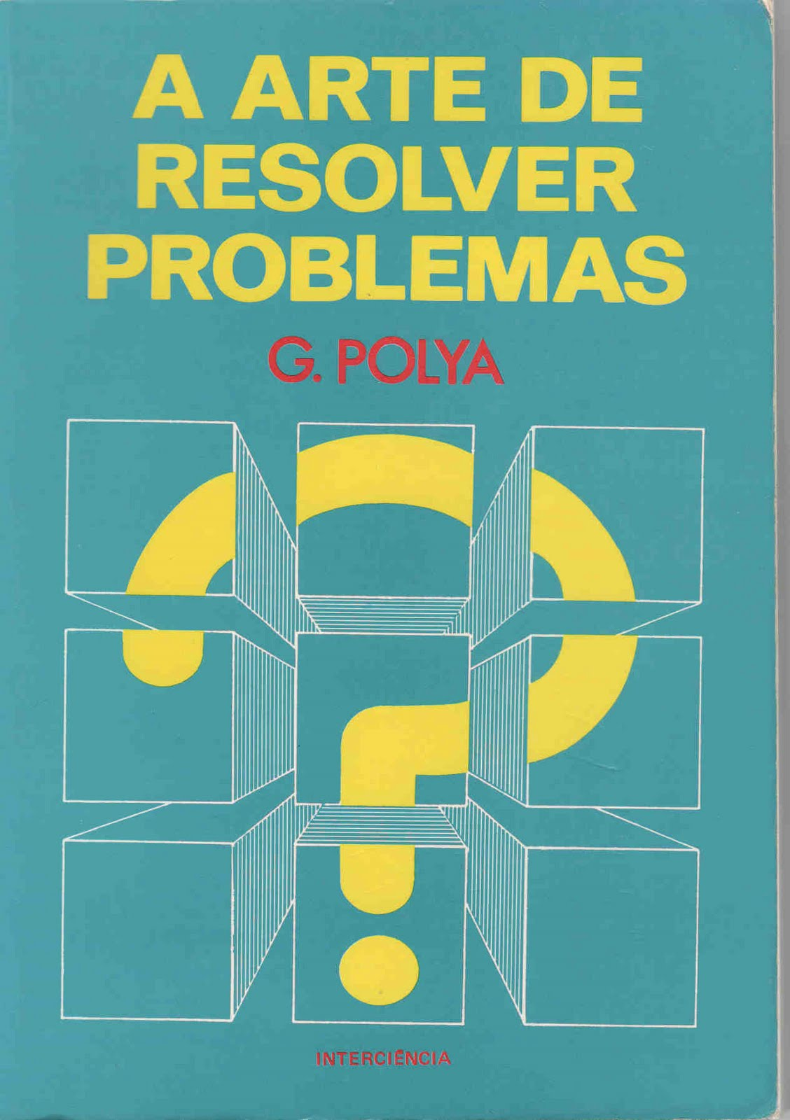 A arte de resolver problemas - George Polya