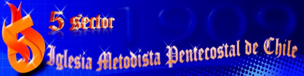 Iglesia Metodista Pentecostal de Chile. 5º Sector