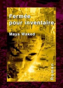 """""""fermée pour inventaire"""" de Maya WAKED en vente chez Librairies Renaissance 155 L.E"""