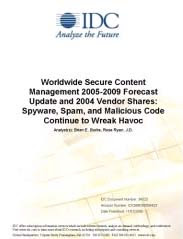 Worldwide Secure Content Management 2005-2009 Forecast Update and 2004 Vendor Shares: Spyware, Spam, and Malicious Code Continue to Wreak Havoc