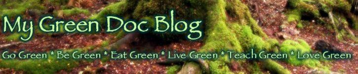 My Green Doc Blog | Go Green * Be Green * Live Green * Love Green