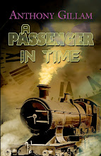 A Passenger in Time – a thrilling children's timeslip adventure by Anthony Gillam