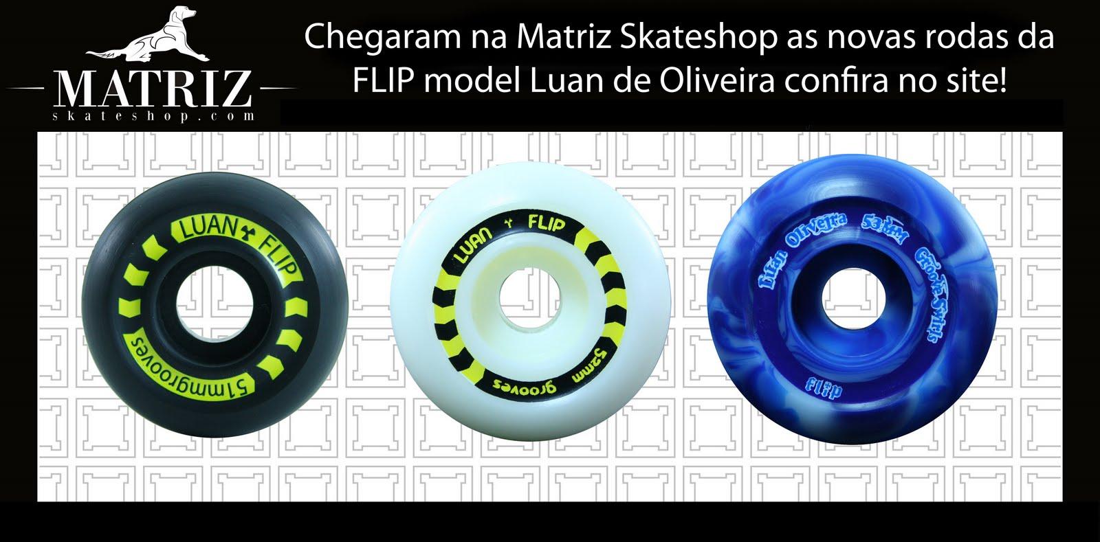 Chegaram exclusivamente na Matriz Skateshop as novas rodas da FLIP model  Luan de Oliveira b20d74480c2