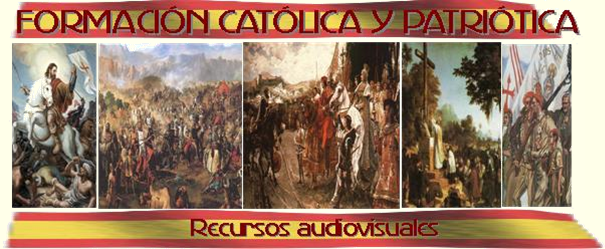 Formación católica y patriótica - Recursos audiovisuales