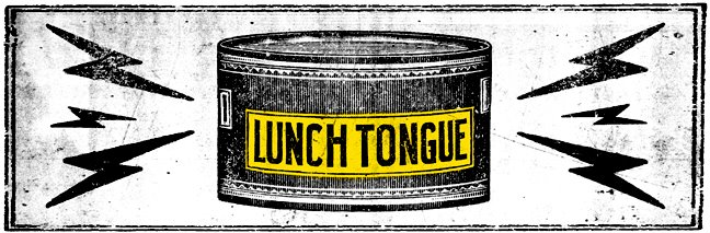 LUNCH TONGUE