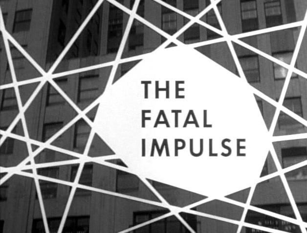 A Thriller a Day   : The Fatal Impulse: Season 1 Episode 11