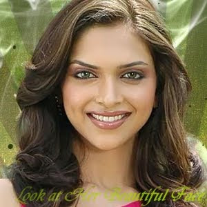 Look At Her Beautiful Face Look At Deepika Padukone