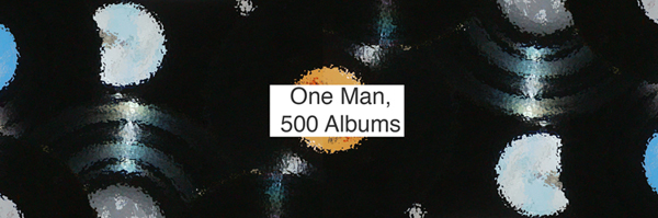 One Man, 500 Albums