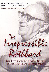 essay irrepressible murray n report rockwell rothbard rothbard rothbard Irrepressible rothbard: the rothbard-rockwell report essays of murray n rothbard ebook: murray n rothbard, llewellyn h rockwell jr, joann rothbard : amazoncomau: kindle store.
