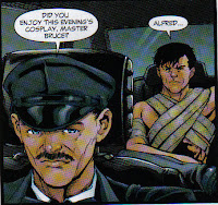 'You tell me, Alfred, I don't make you wear that uniform...'