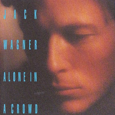 JACK WAGNER - Alone In A Crowd