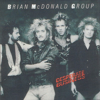 BRIAN McDONALD GROUP - Desperate Business