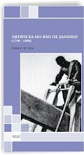 NA MINHA BIBLIOTECA TEM:                     ARTÍFICES DO RIO DE JANEIRO