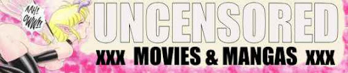 UNCENSORED xxx Movies & Manga Downloads