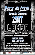 25/07/08 - Rock na Sexta I (LOHAN)