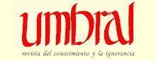 UMBRAL, revista del conocimiento y la ignorancia