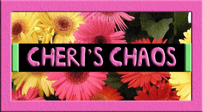 Cheri's Chaos