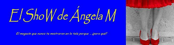 El ShoW de Angela M: Noticias Asombrosas
