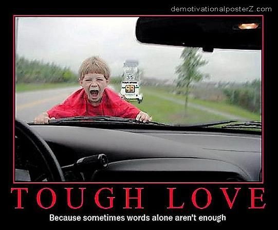 Quotes About Tough Love Parenting. QuotesGram