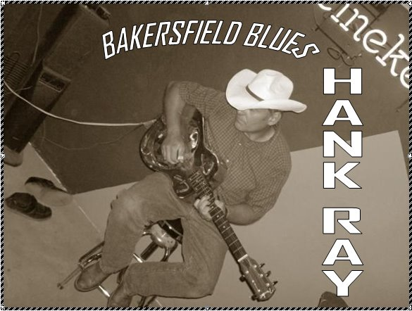 HANK RAY'S Musical Journey In  Bakersfield
