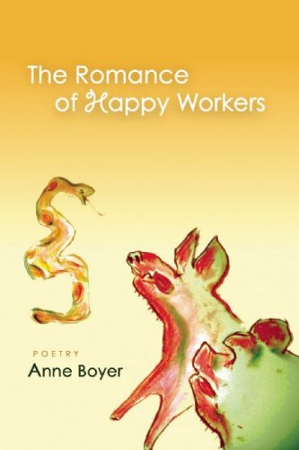 THE ROMANCE OF HAPPY WORKERS Anne Boyer COFFEE HOUSE PRESS