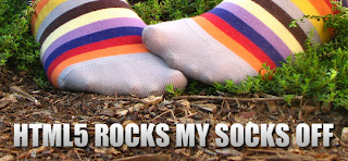 HTML5 Rocks My Socks Off