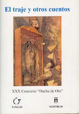 """El traje y otros cuentos. Premio Internacional de Cuentos """"Hucha de Oro"""", España, 2001"""