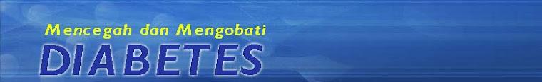 Mencegah Diabetes | Mengobati Diabetes | Komplikasi Diabetes