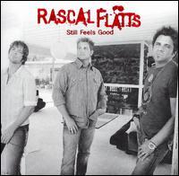 Rascal Flatts – Still Feels Good