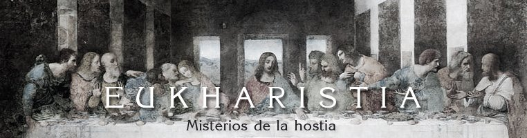 Eukharistia :: Misterios de la hostia