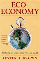 Brown, L. (2001): Eco-Economy: Building an Economy for the Earth. Washington: EPI.