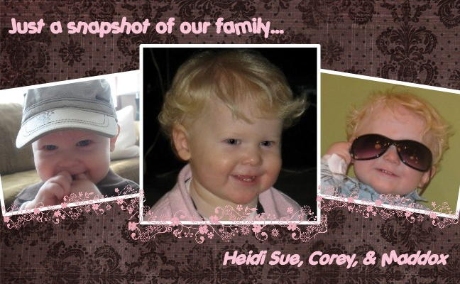 Heidi Sue, Corey and Maddox