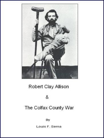 Robert Clay Allison & the Colfax County War