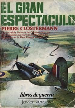 El gran espectáculo – Pierre Clostermann